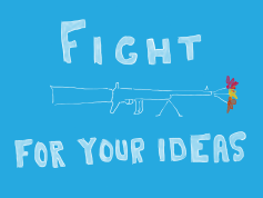 fight for ideas